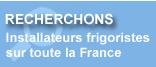 Nous recherchons des installateurs frigoristes sur toute la France